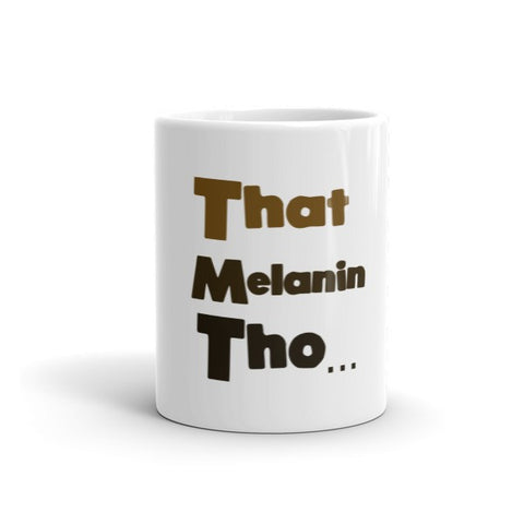 That Melanin Tho Shades of Color Mug