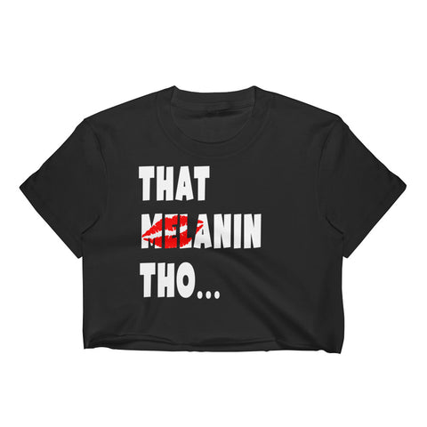 That Melanin Tho™ Sealed with a Kiss T-Shirt - Women's Crop Top