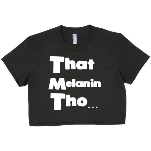 That Melanin Tho™ - Women's Crop Top - XSmall - Large