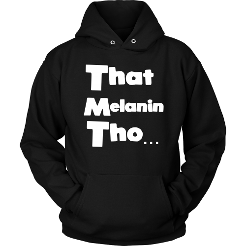 That Melanin Tho™  Hoodie - Various Colors - Small - 5XL