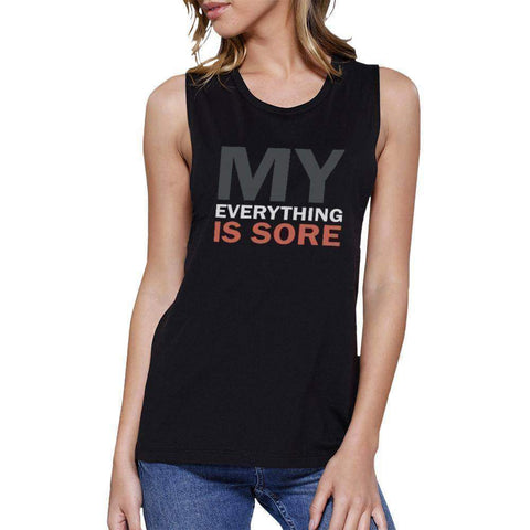 Image of My Everything Is Sore Black Muscle Tank Top Gift For Fitness Mate - Fitness Gear