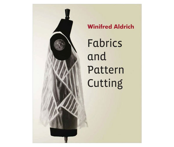 Fabrics and Pattern Cutting By Winifred Aldrich