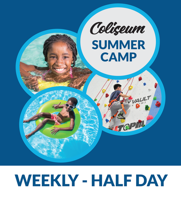 Coliseum Summer Camp - WEEKLY HALF DAY