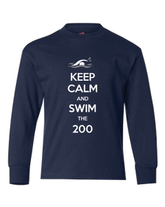 """Keep Calm and Swim the 200"" Youth Long Sleeve Tee"