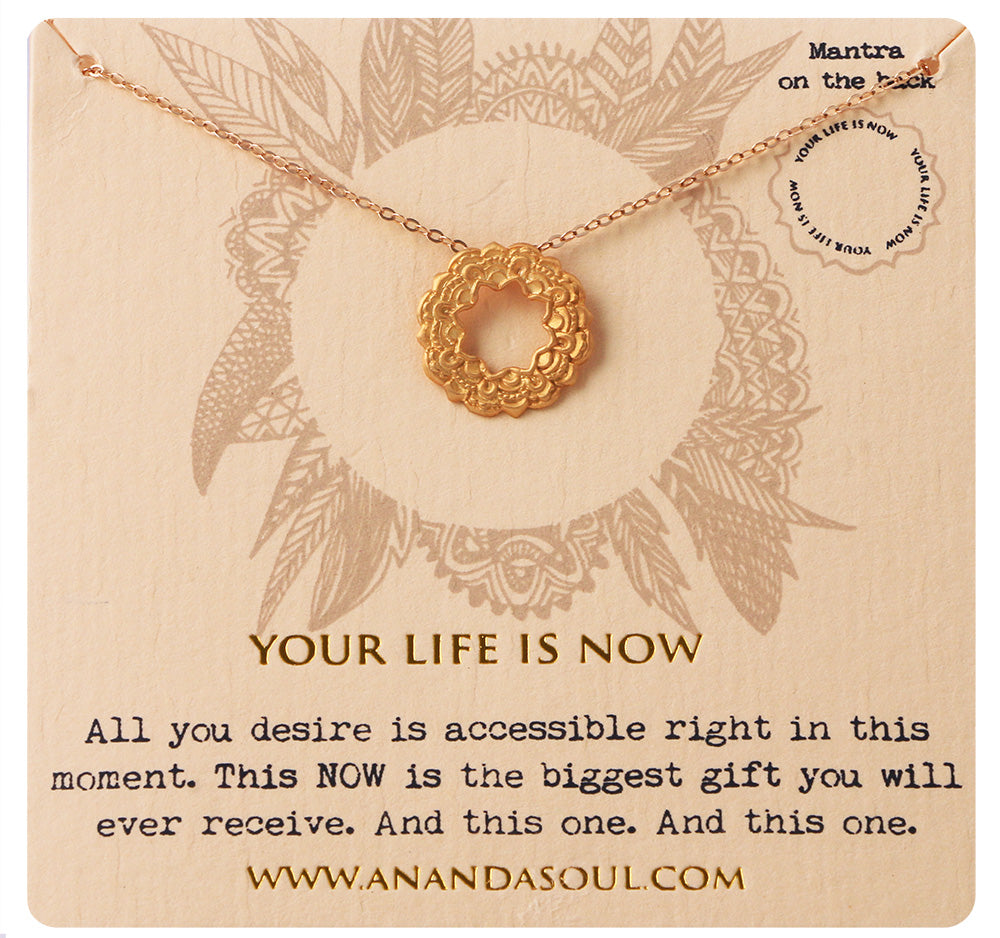 Your Life is now Necklace Gold - Ananda Soul