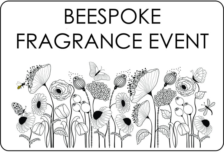 BEESPOKE FRAGRANCE EVENT -  BOOKING