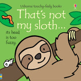 That's Not My Sloth - Touch & Feel Board Book