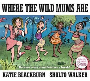 Where the Wild Mums Went