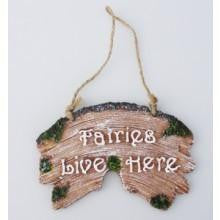 Fairies Live Here Hanging Sign