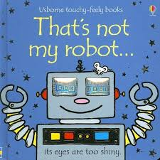 That's Not My Robot - Touch & Feel Board Book