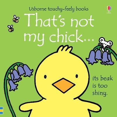 That's Not My Chick - Touch & Feel Board Book
