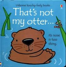 That's Not My Otter - Touch & Feel Board Book