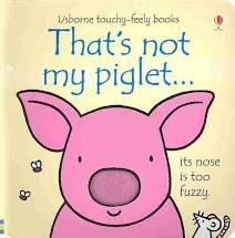 That's Not My Piglet - Touch & Feel Board Book