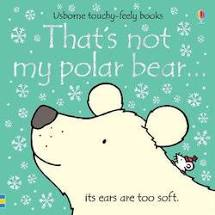 That's Not My Polar Bear - Touch & Feel Board Book