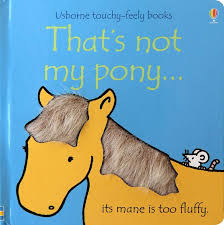 That's Not My Pony - Touch & Feel Board Book