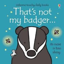 That's Not My Badger- Touch & Feel Board Book