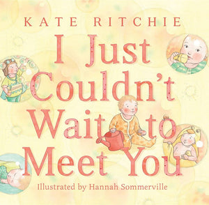 Just Couldn't Wait To Meet You - Board Book