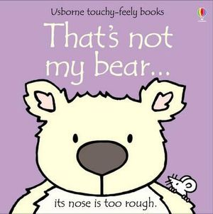 That's Not My Bear - Touch & Feel Board Book