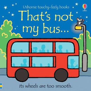 That's Not My Bus - Touch & Feel Board Book