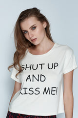Shut up and Kiss me Tee