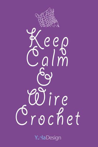 keep calm and wire crochet poster