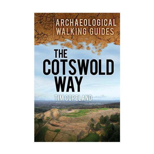 Cotswold Way - Archaeological Walking Guide Book