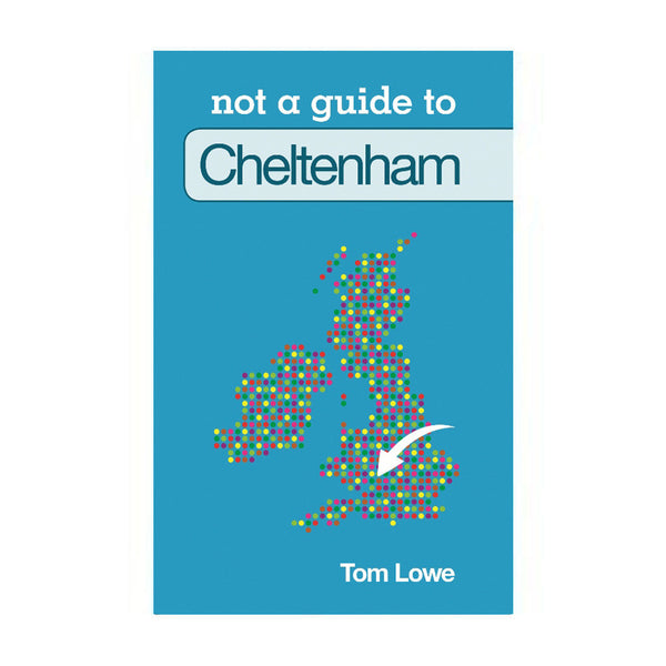 Not a Guide to Cheltenham Book