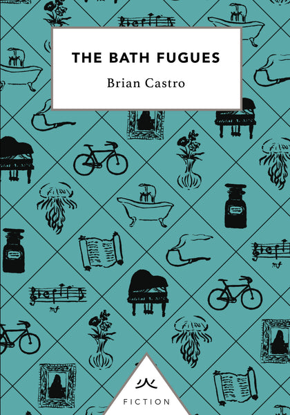 The Bath Fugues by Brian Castro