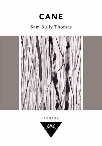 Cane by Sam Bully-Thomas
