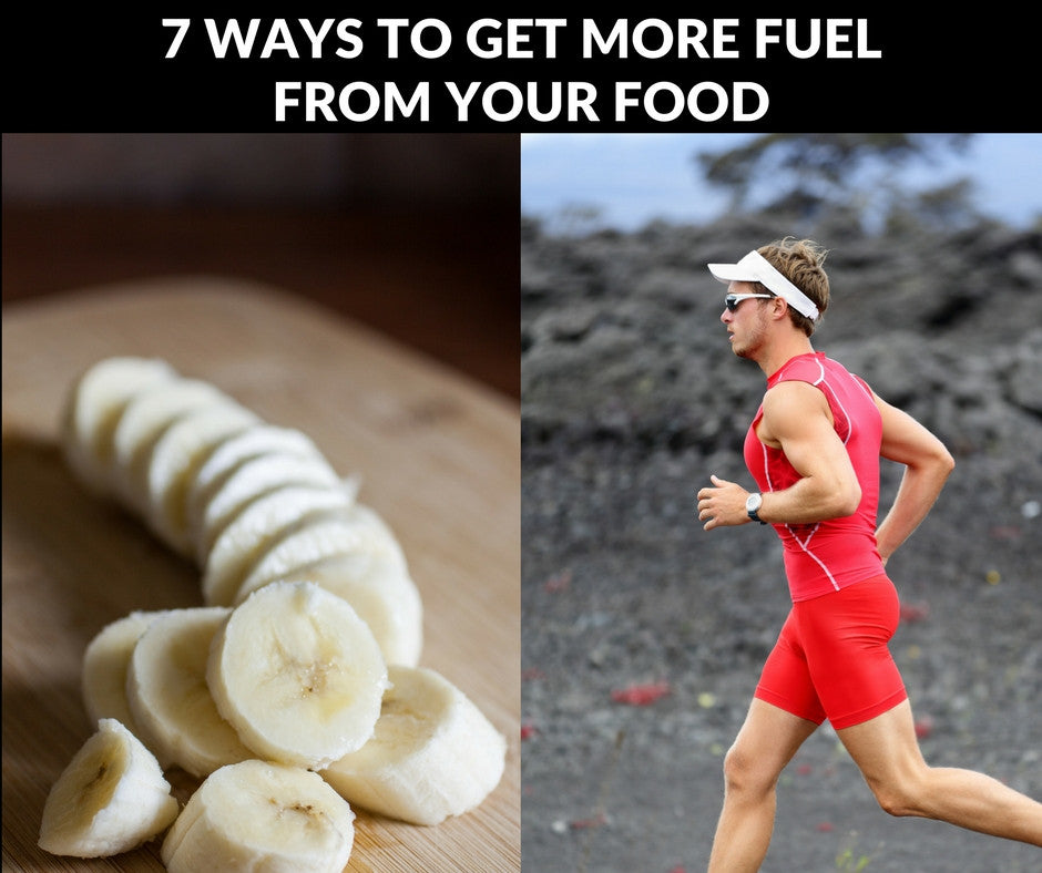 7 ways to get more fuel from your food