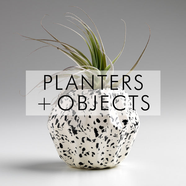 PLANTERS + OBJECTS