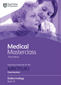 Medical Masterclass 3rd edition book 10; Endocrinology: From the Royal College of Physicians