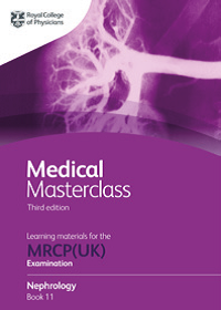 Medical Masterclass 3rd edition book 11; Nephrology: From the Royal College of Physicians