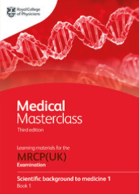 Medical Masterclass 3rd edition book 1; Scientific background to medicine 1: by the Royal College of Physicians