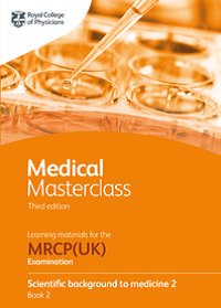Medical Masterclass 3rd edition book 2; Scientific background to medicine 2: from the Royal College of Physicians