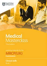 Medical Masterclass 3rd edition book 3; Clinical skills: From the Royal College of Physicians