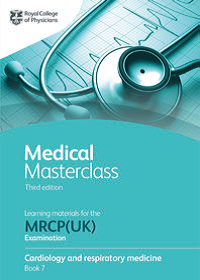 Medical Masterclass 3rd edition book 7; Cardiology and respiratory medicine: From the Royal College of Physicians