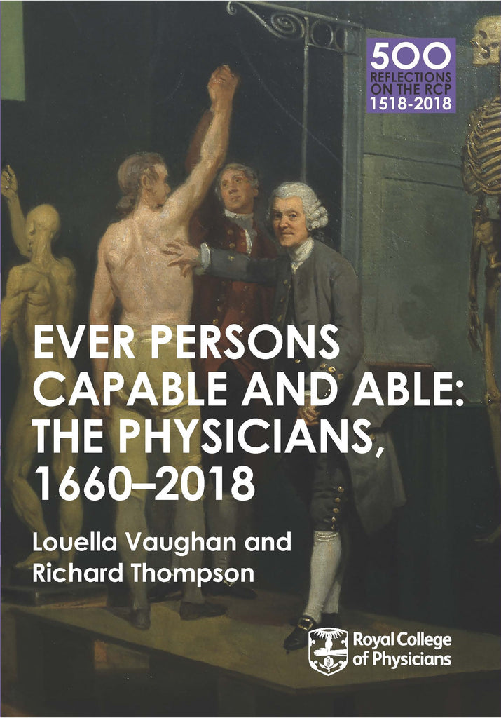 Ever persons capable and able: the physicians 1660-2018