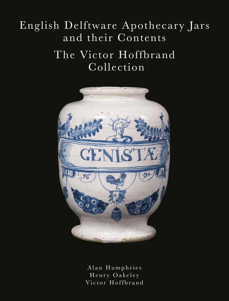 English Delftware apothecary jars and their contents: the Victor Hoffbrand Collection