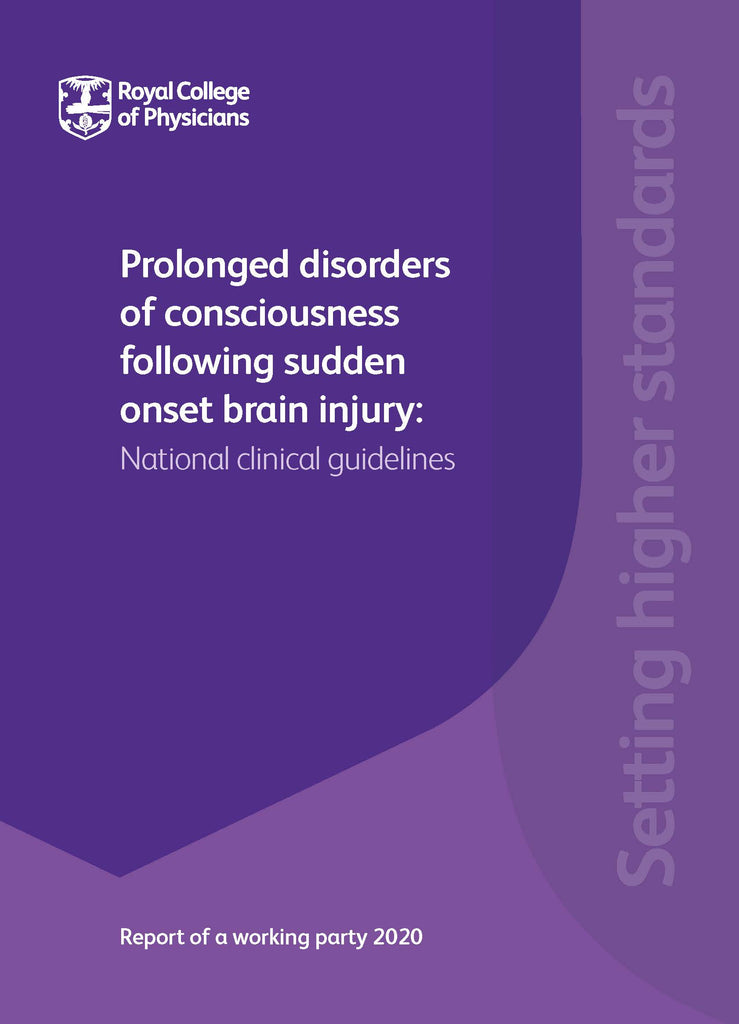 Prolonged disorders of consciousness following sudden onset brain injury: national clinical guidelines