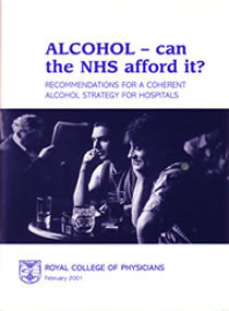 Alcohol - can the NHS afford it? Recommendations for a coherent alcohol strategy for hospitals