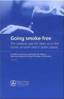 Going smoke-free: the medical case for clean air in the home, at work and in public places