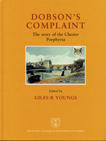 Dobson's complaint: the story of the Chester porphyria