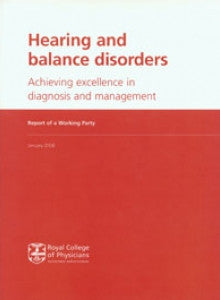 Hearing and balance disorders: achieving excellence in diagnosis and management