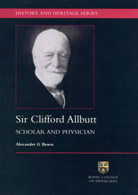 Sir Clifford Allbutt: scholar and physician