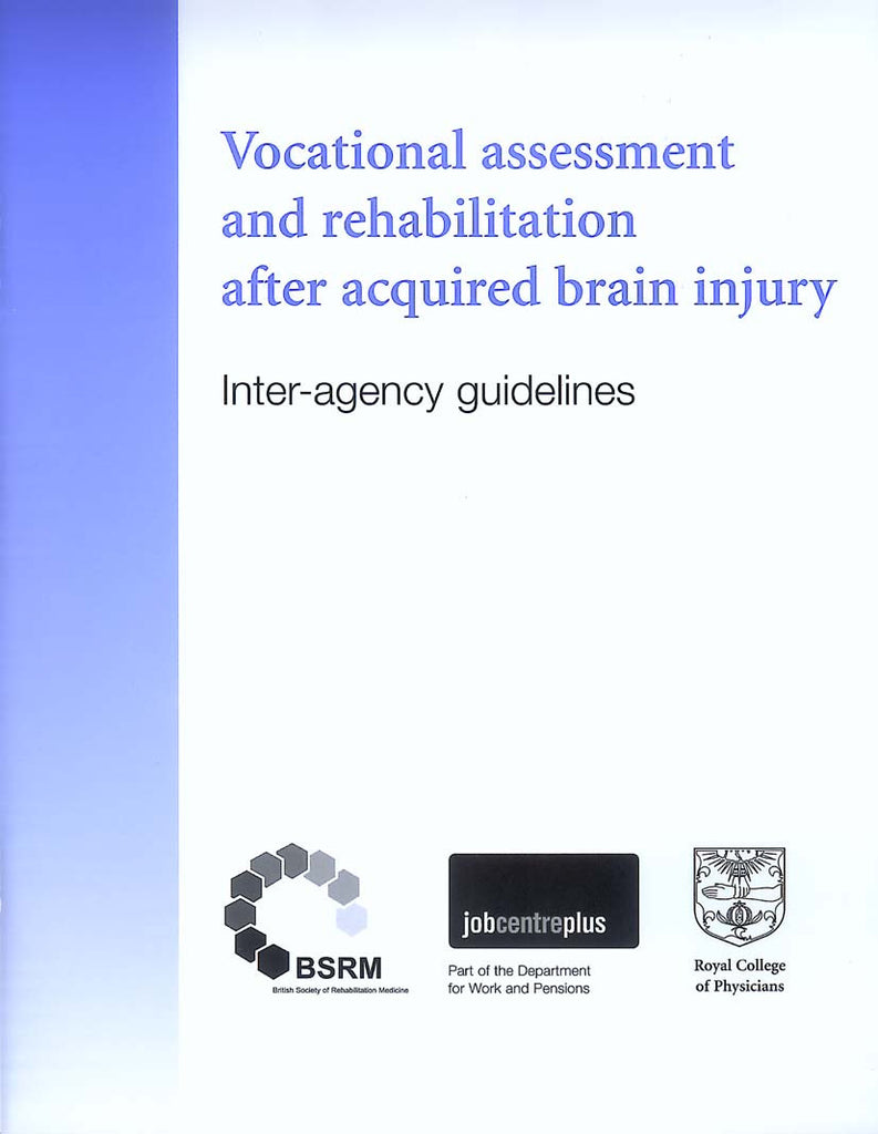 Vocational assessment and rehabilitation after acquired brain injury: inter-agency guidelines