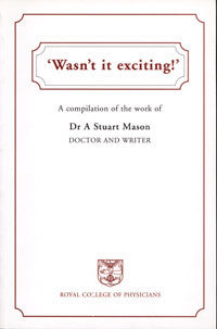 Wasn't it exciting: a compliation of the work of Dr Stuart Mason