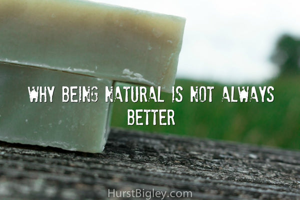 Why Being Natural Is Not Always Better