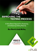 Improving the Testing Process: A Value Based Approach to Assessing and Enhancing Testing Maturity (ePUB E-Book)