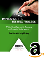 Improving the Testing Process: A Value Based Approach to Assessing and Enhancing Testing Maturity (Kindle E-Book)